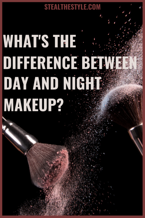 Difference Between Day & Night Makeup
