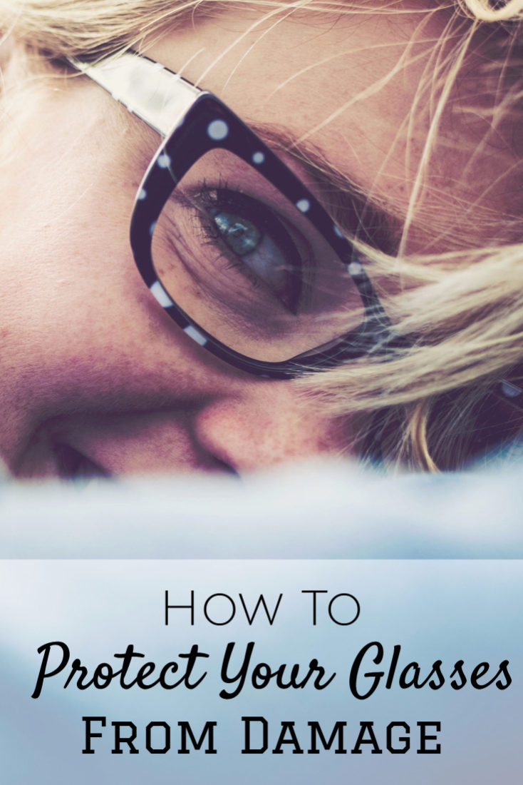 How To Protect Your Glasses From Damage