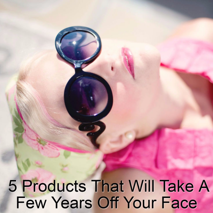 5 Products That Will Take A Few Years Off Your Face