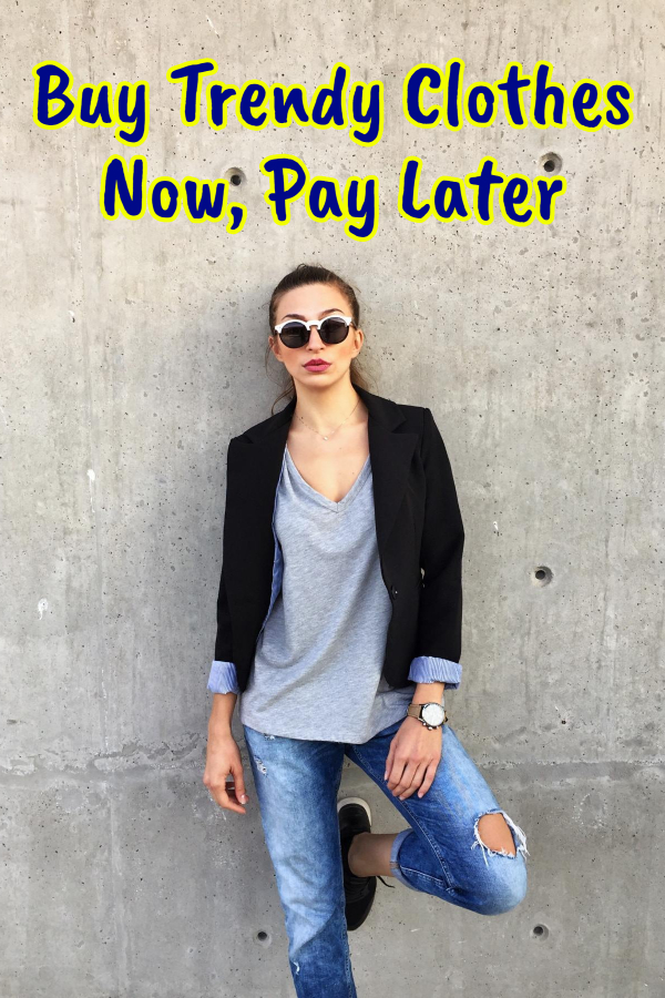 Buy Trendy Clothes Now, Pay Later