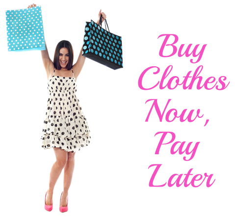 Buy Clothes Now, Pay Later
