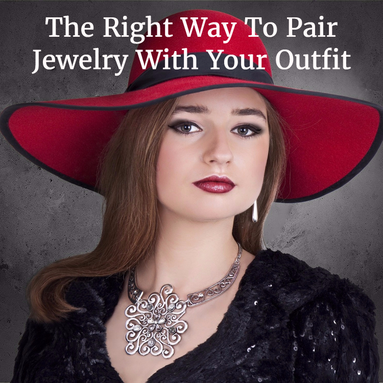 The Right Way To Pair Jewelry With Your Outfit