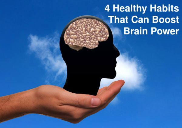 4 Healthy Habits That Can Boost Brain Power