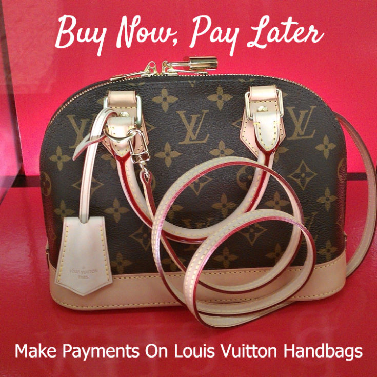 Buy Louis Vuitton Handbags Now, Pay Later
