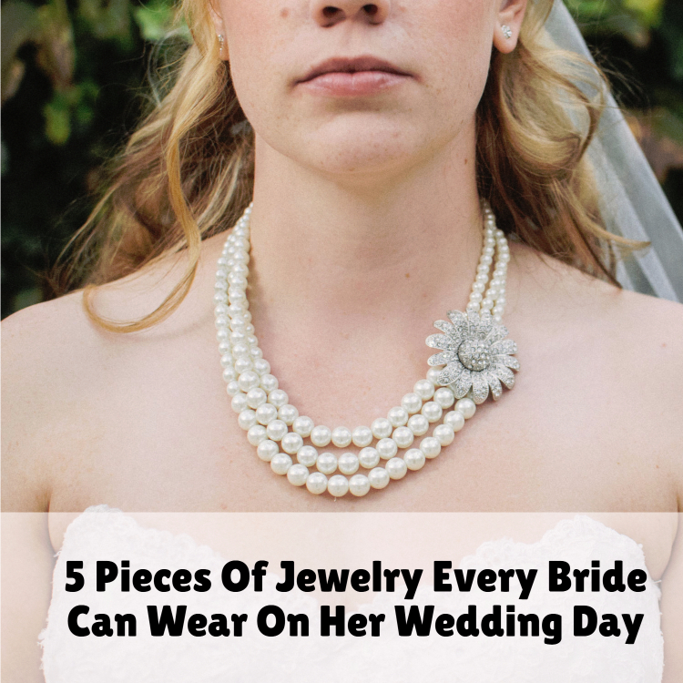 5 Pieces of Jewelry Every Bride Can Wear on Her Wedding Day