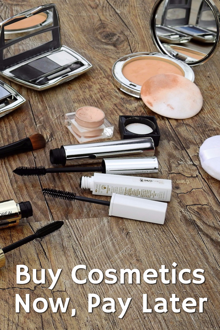 Buy Cosmetics Now, Pay Later