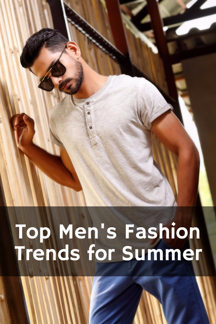 Top Men's Fashion Trends for Summer