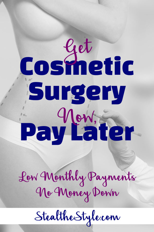 Get Cosmetic Surgery Now, Pay Later with Low Monthly Payments and No Money Down