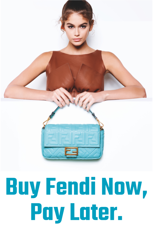 Buy Fendi Now, Pay Later.