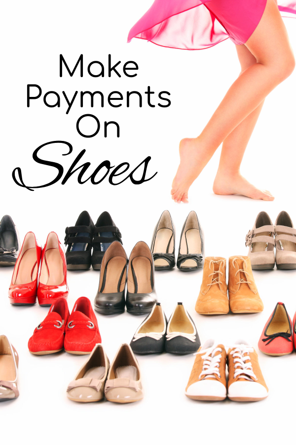 make payments on shoes